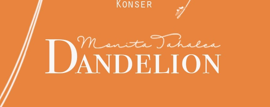 Monita Tahalea Dandelion Intimate Concert
