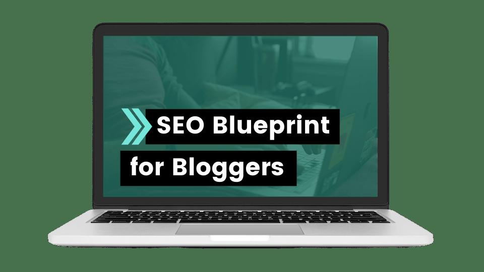 SEO Blueprint for Bloggers