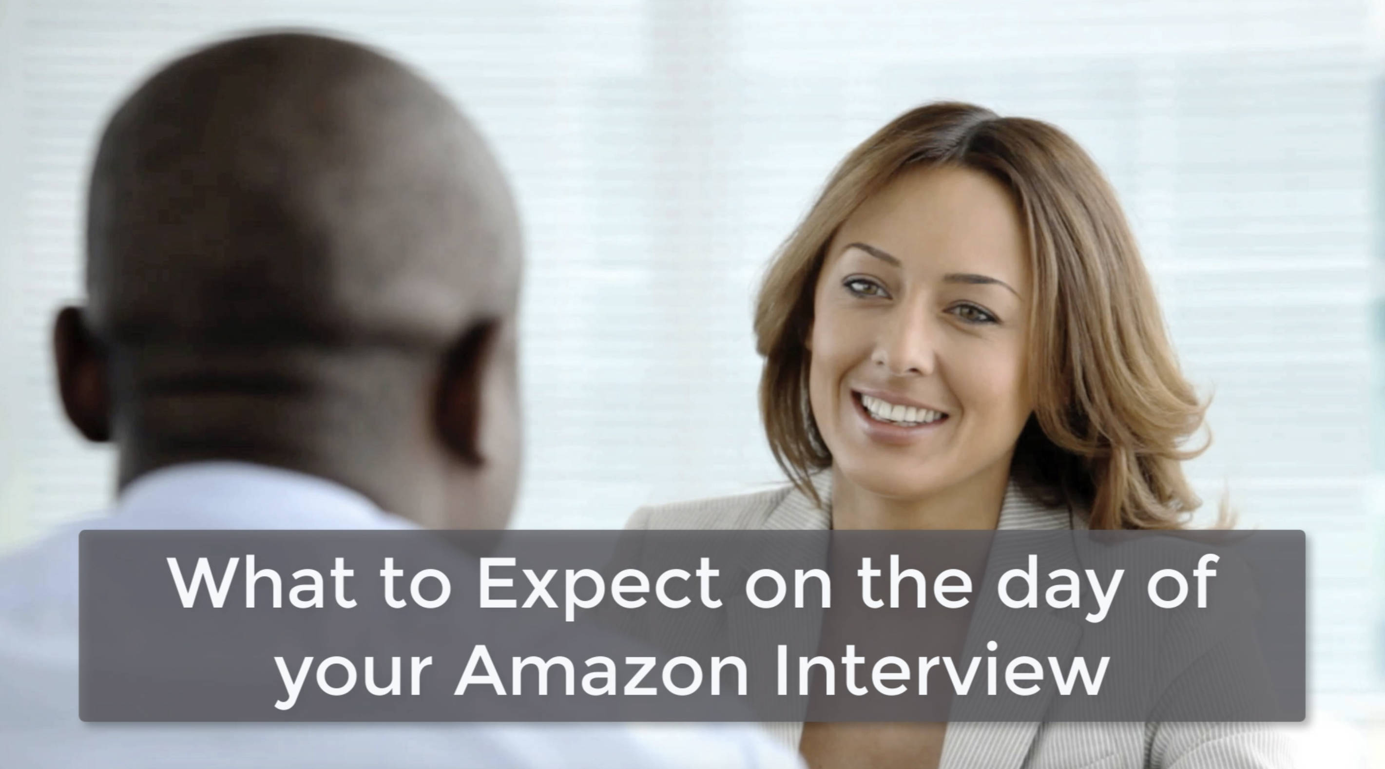 What to Expect on the day of your Amazon Interview
