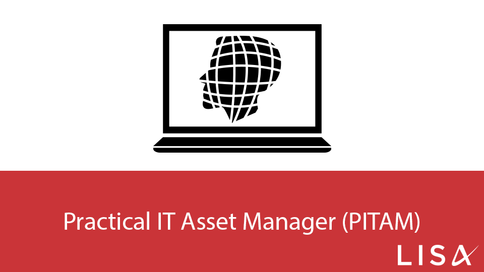 Practical IT Asset Manager (PITAM) | LISA - Online training from The