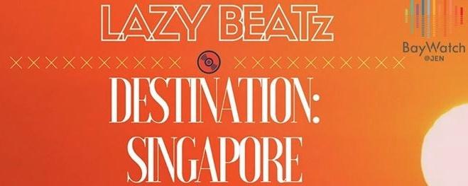 LAZY BEATz Presents Destination: Singapore at BayWatch Poolside