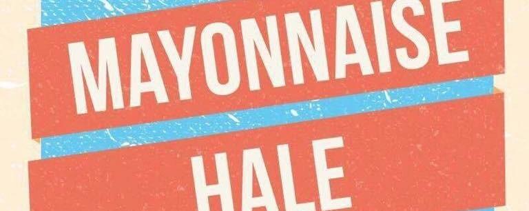 Hale, Mayonnaise, Silent Sanctuary