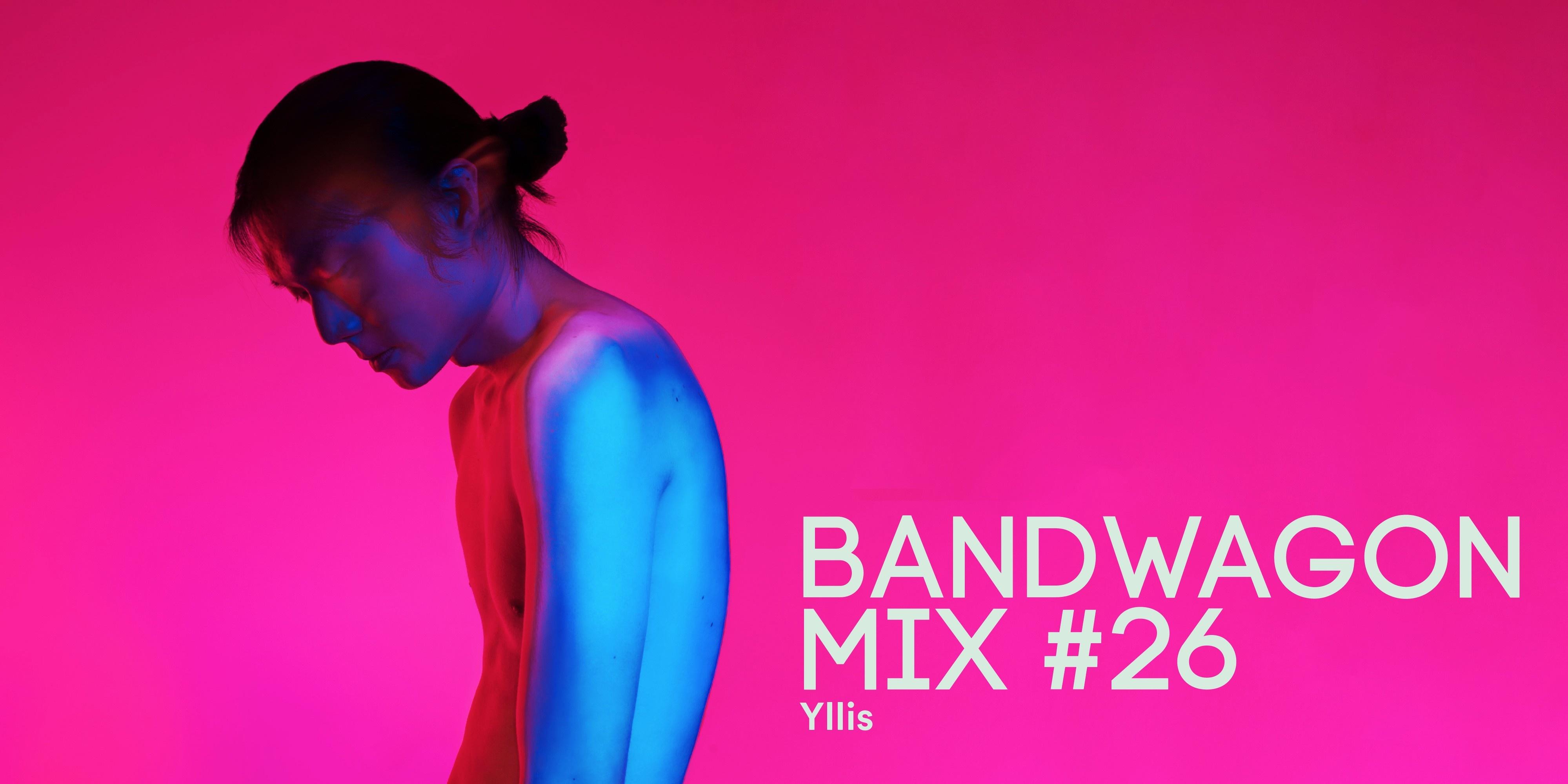 Bandwagon Mix #26: Yllis