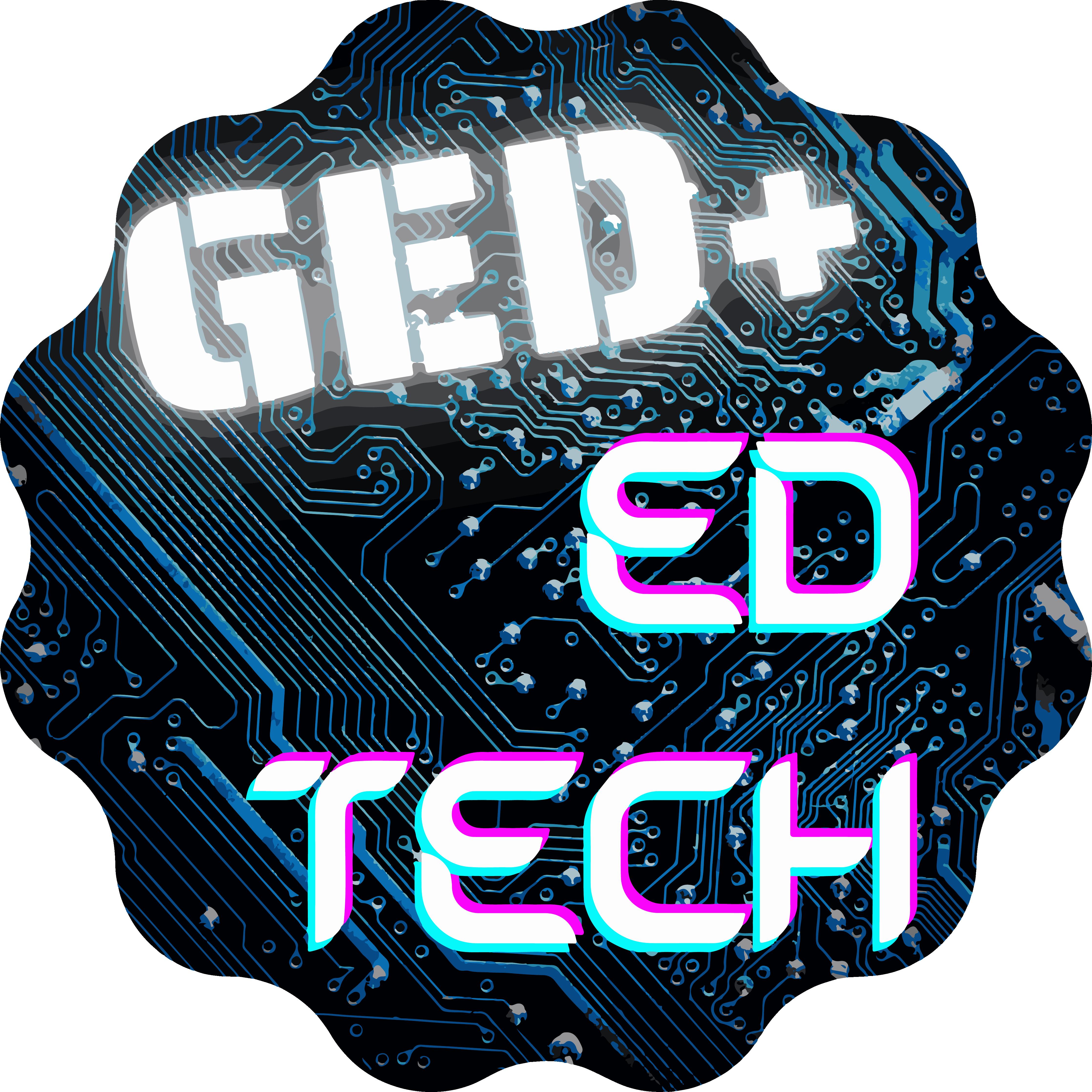 GED+ Ed Tech