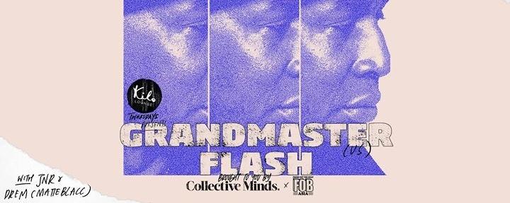 Kilo Lounge Thursdays x Collective Minds present Grandmaster Flash (US)