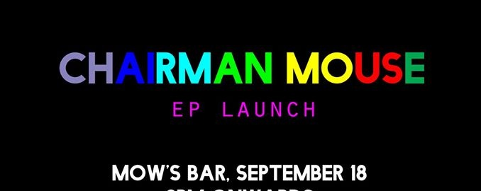 CHAIRMAN MOUSE EP LAUNCH
