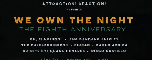 Attraction! Reaction! Presents: We Own The Night (The Eighth Anniversary)