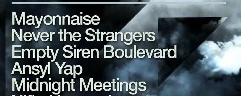 Mayonnaise, Never the Strangers, Empty Siren Boulevard & more!