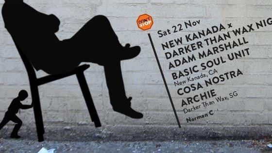 NEW KANADA x DARKER THAN WAX NIGHT feat. ADAM MARSHALL + BASIC SOUL UNIT x COSA NOSTRA + ARCHIE