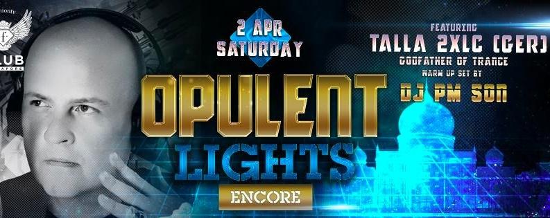 F.Club presents Opulent Lights Encore feat. TALLA 2XLC