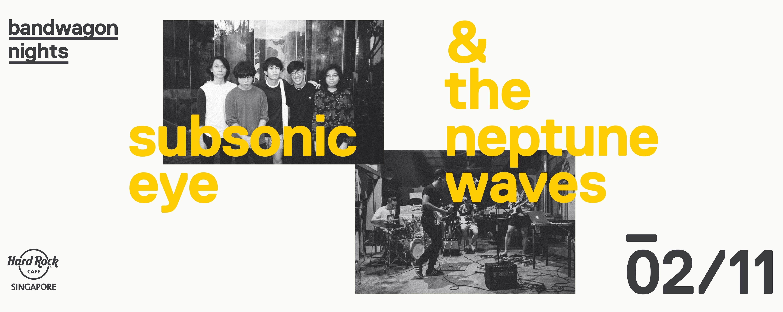 Bandwagon Nights   Subsonic Eye and The Neptune Waves
