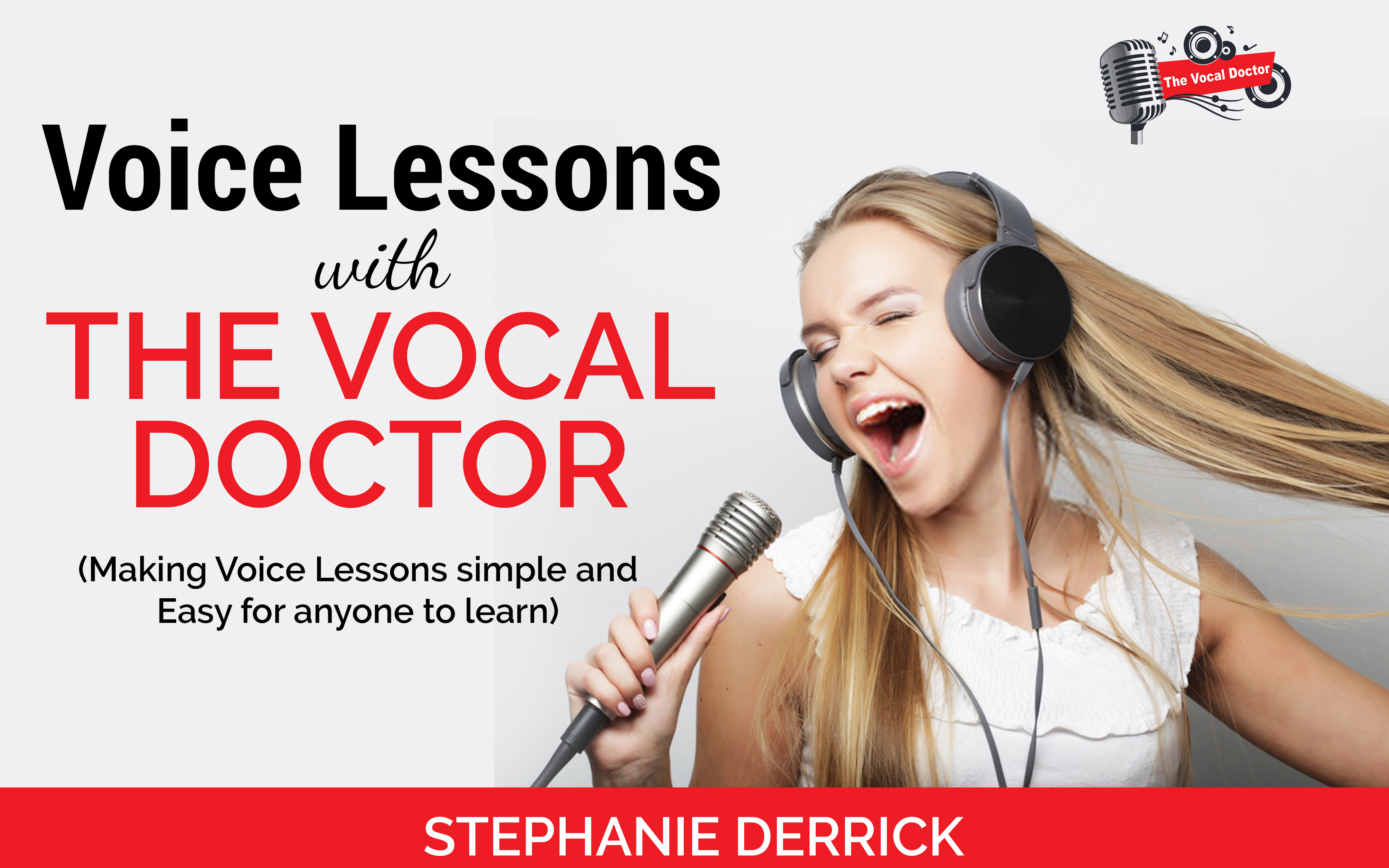voice lessons with the Vocal Doctor making voice lessons simly and easy for anyone to learn