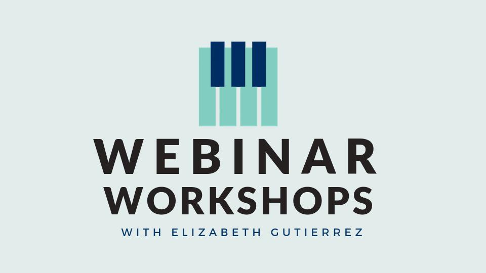 Webinar Workshops with Elizabeth Gutierrez