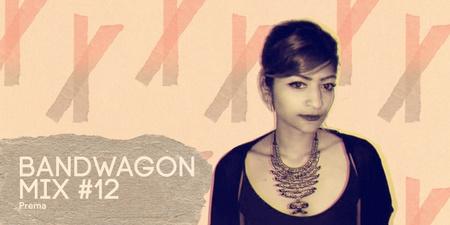 Bandwagon Mix #12: Prema