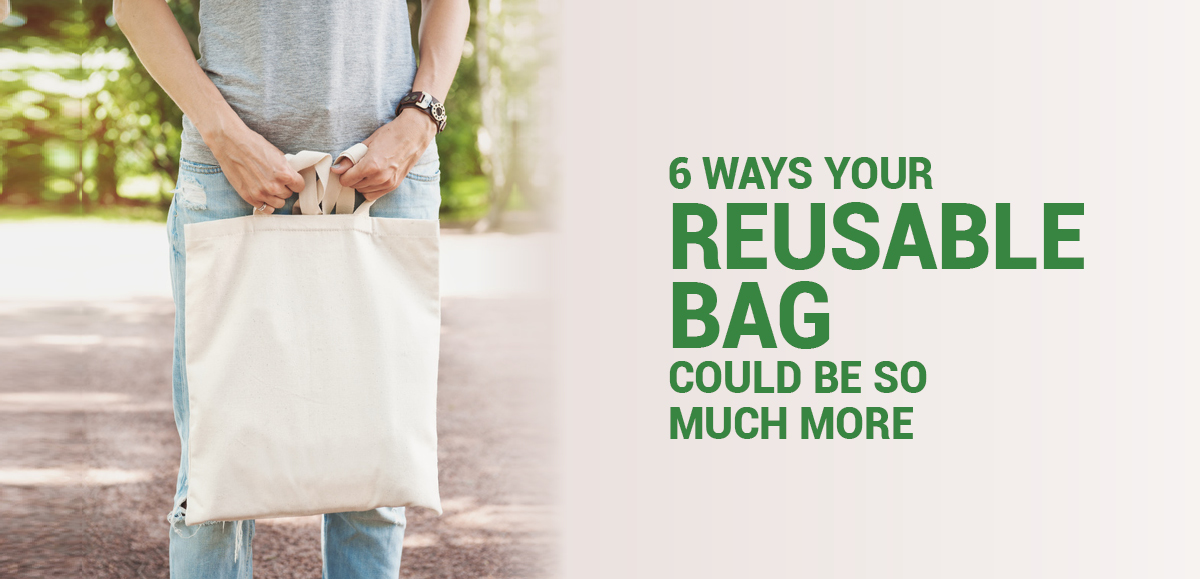 6 Ways Your Reusable Bag Could Be so Much More
