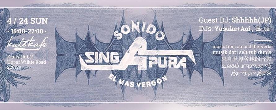 "SonidoSingapura vol.5 ""El Folclore"" featuring Shhhhh SUNHOUSE"