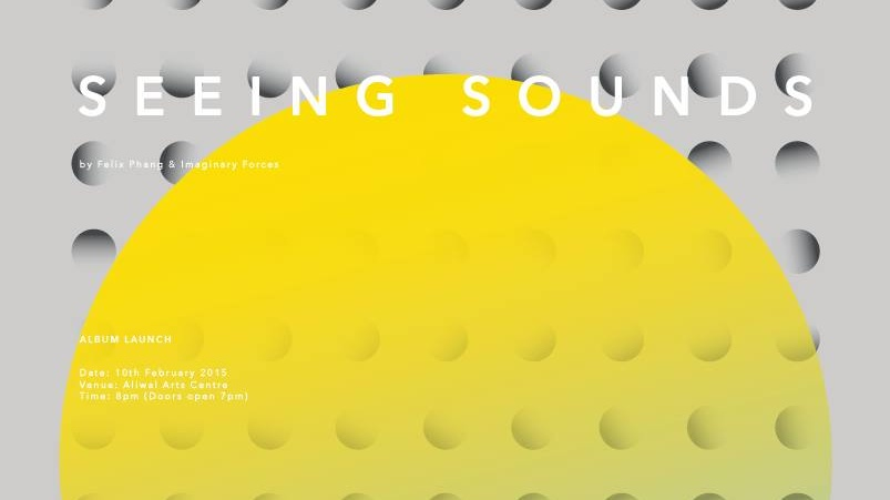 """""""Seeing Sounds"""" by Felix Phang & The Imaginary Forces"""
