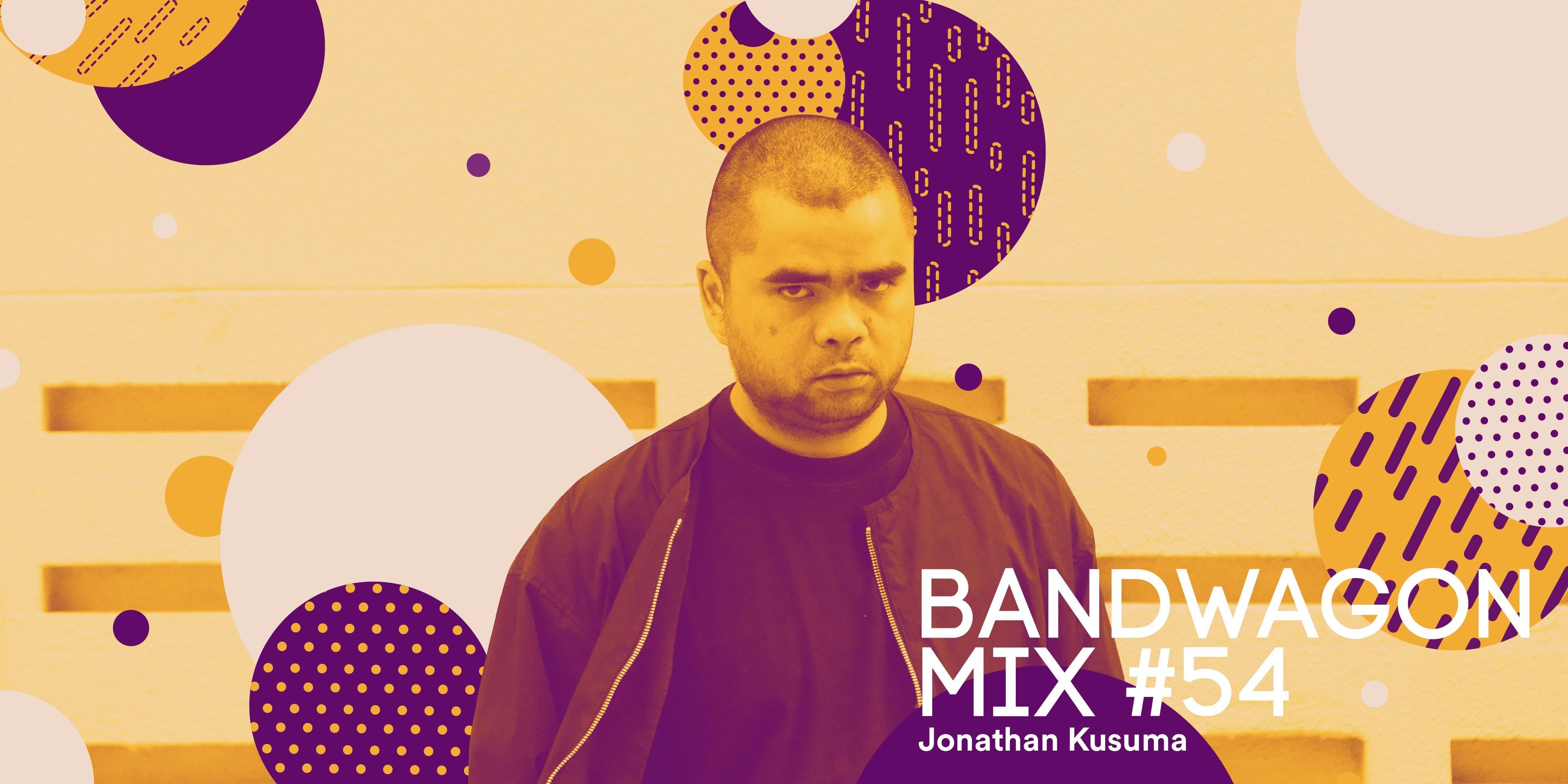 Bandwagon Mix #54: Jonathan Kusuma