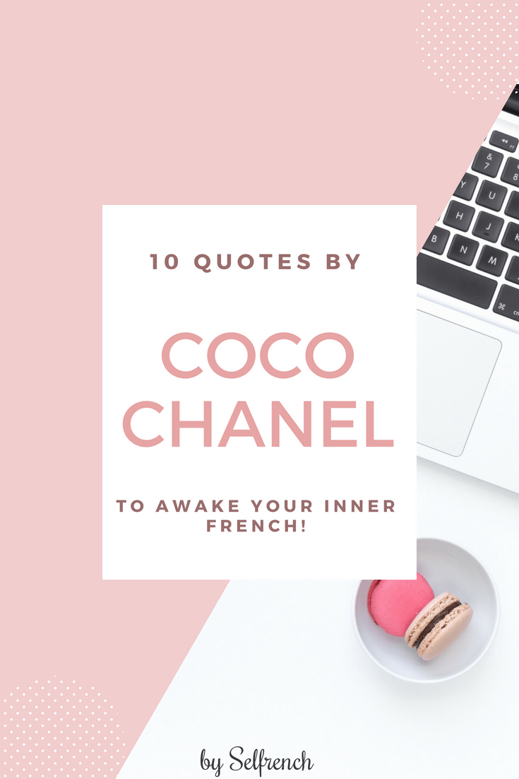Selfrench 10 Quotes By Coco Chanel To Awake Your Inner French