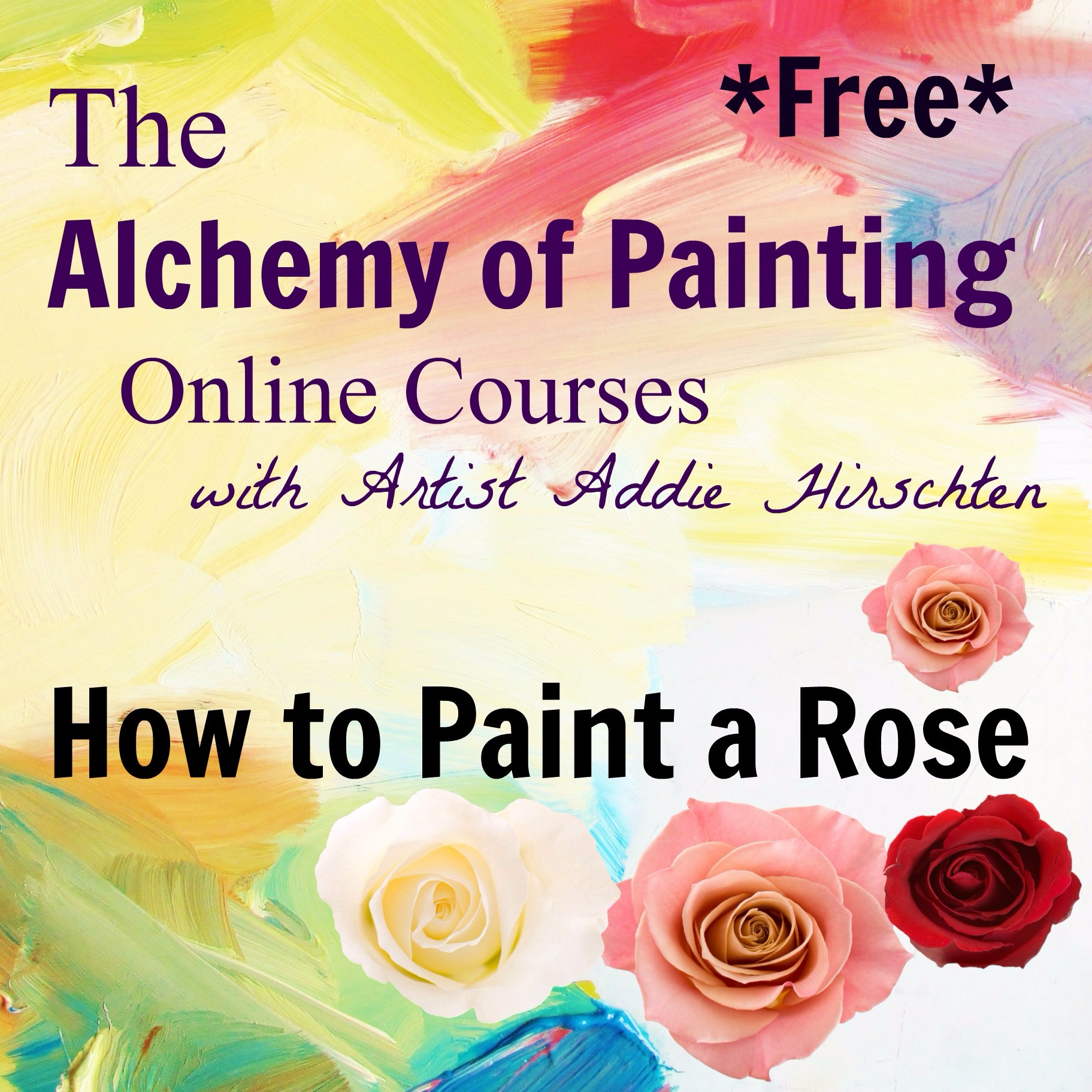 How to paint a rose the alchemy of painting for Learn to paint with oils for free