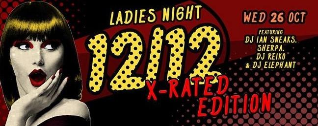 F.Club presents 12/12 (Ladies Night) - X-Rated Edition