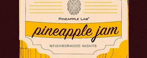 Neighborhood Nights: The Pineapple Jam v.4