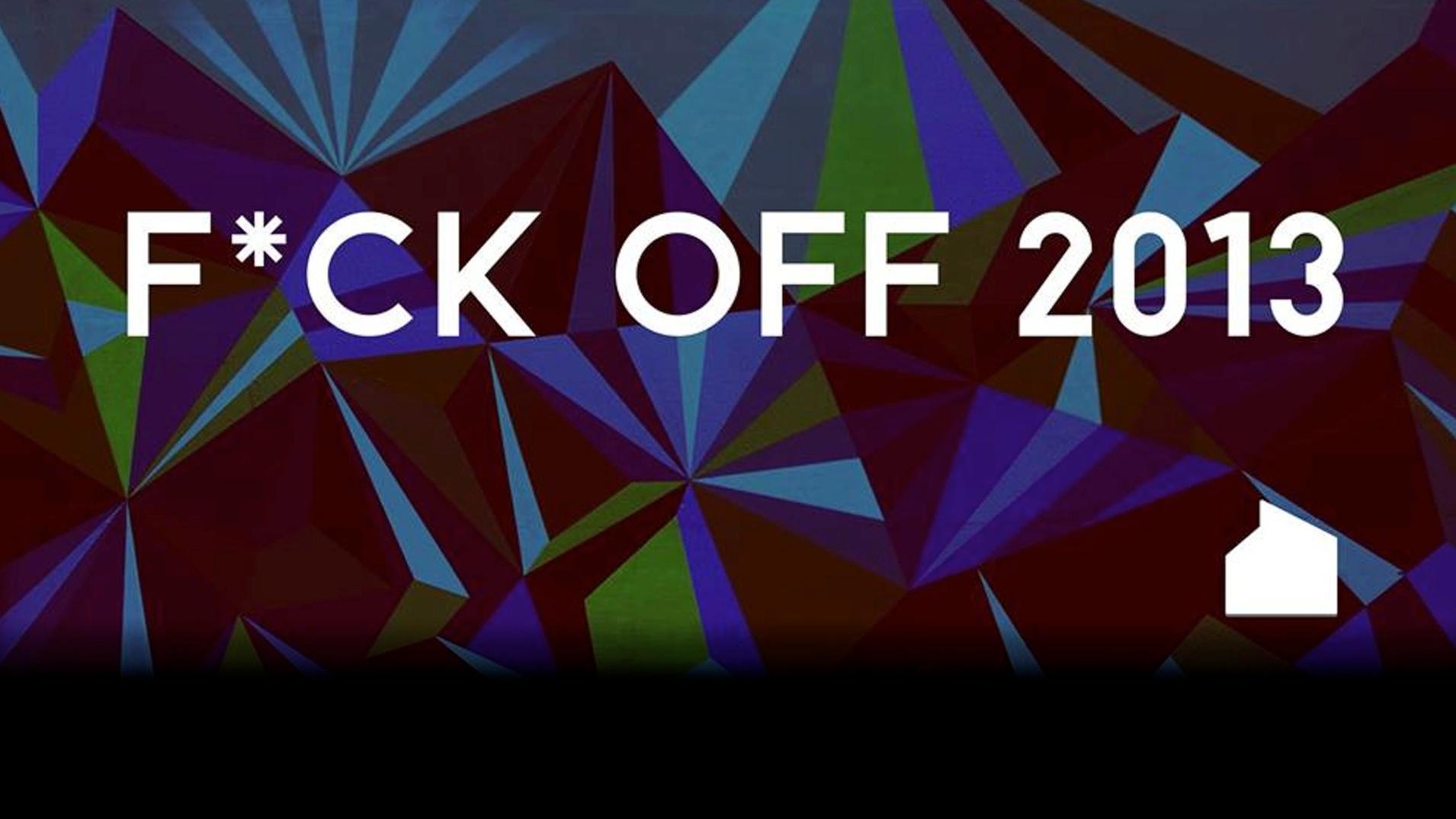 F*ck Off 2013