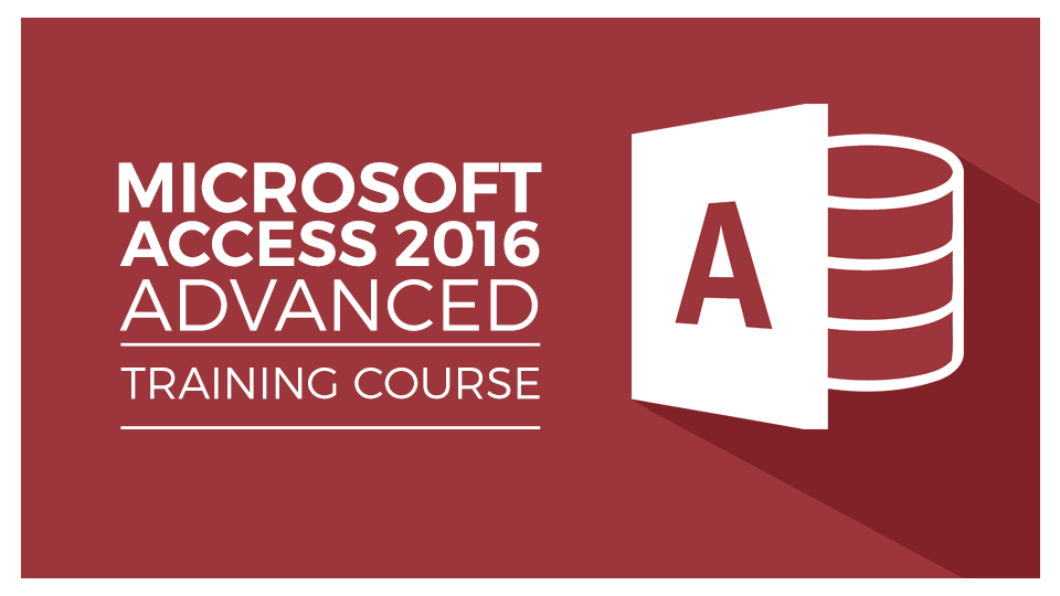 Microsoft Access 2016 Advanced Training Master Class | 8 Hours of