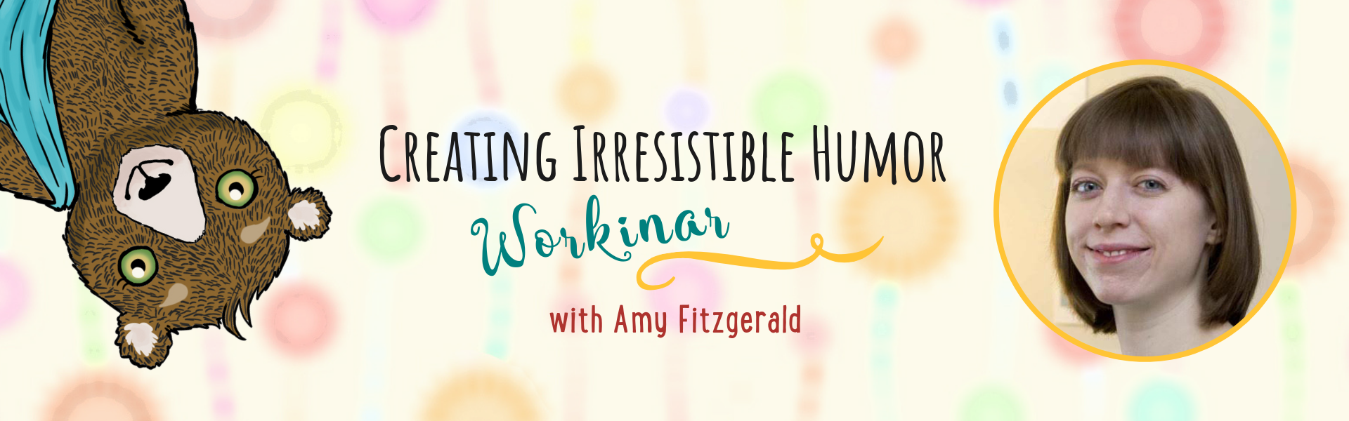 Creating Irresistible Humor Workinar with Amy Fitzgerald