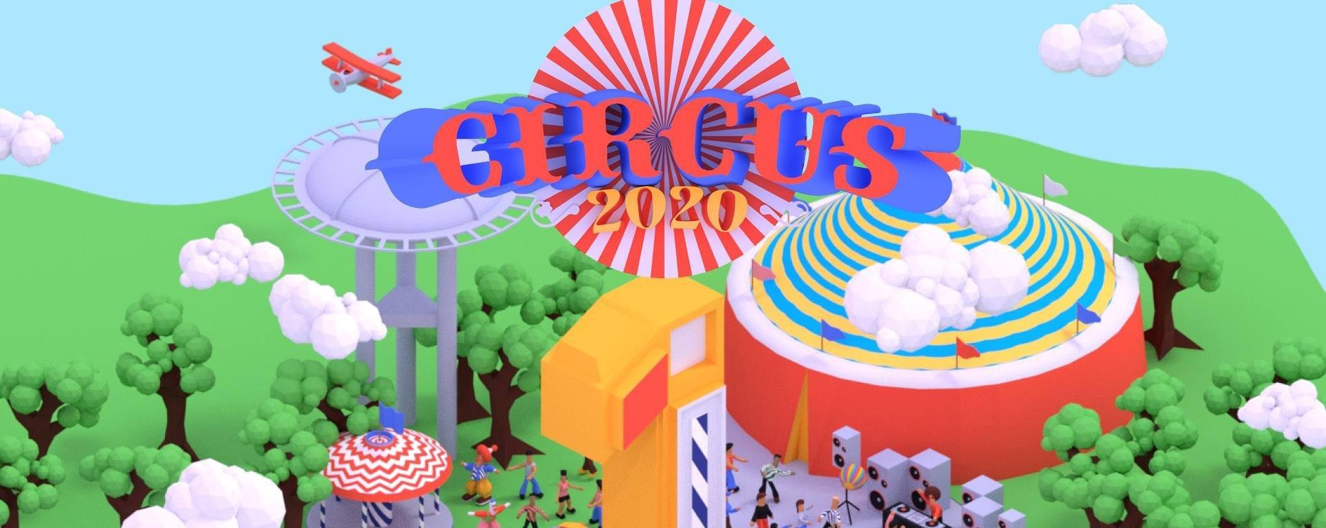 Circus 2020 - One Year Anniversary