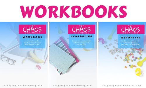 Get Chaos Organized for Mom Bloggers Workbooks