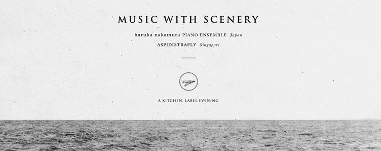 Music with Scenery – haruka nakamura PIANO ENSEMBLE & Aspidistrafly