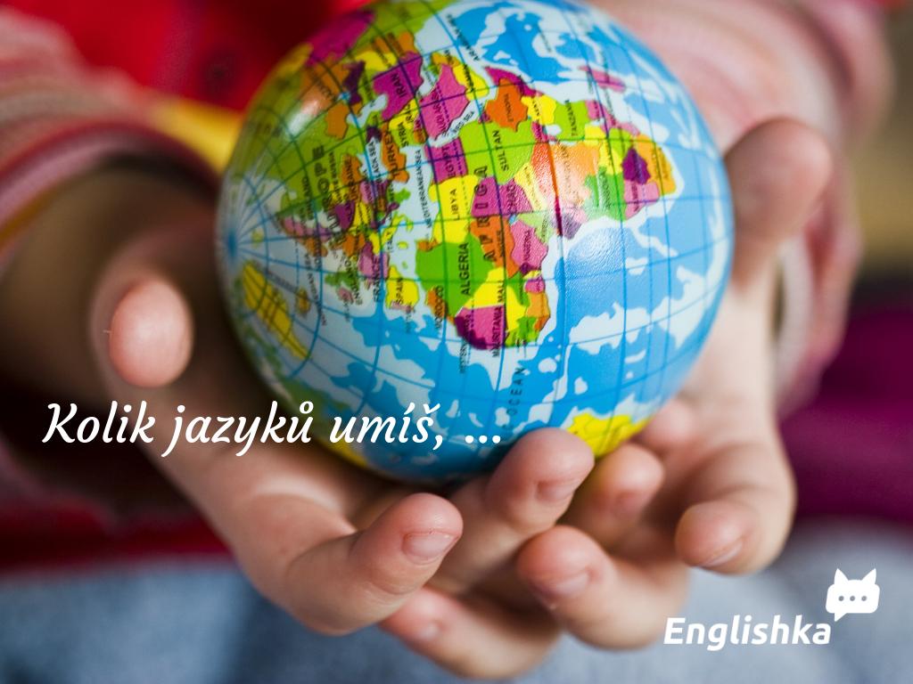 Kolik jazyků umíš, ...