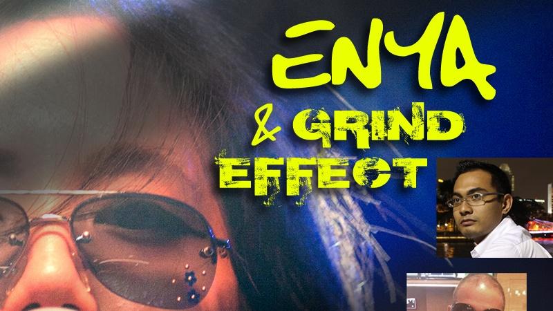 Enya & The Grind Effect