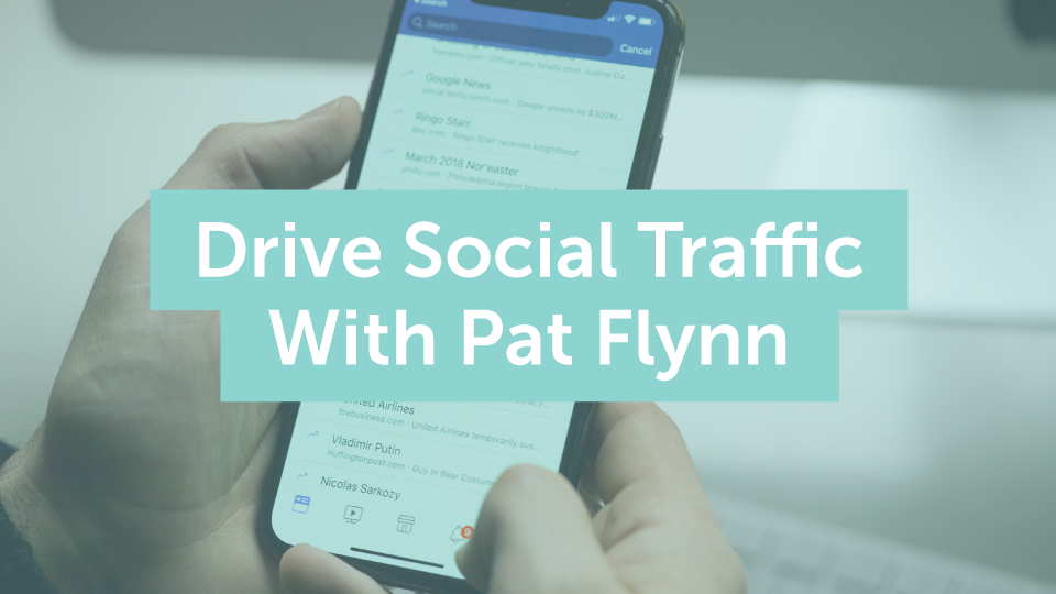 How To Plan A Social Schedule That Drives 192% More Traffic With Pat Flynn From Smart Passive Income
