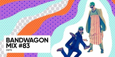 Bandwagon Mix #83: O$P$