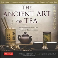 The Ancient Art of Tea: Wisdom From the Old Chinese Tea Masters by Warren Peltier from Tea Books
