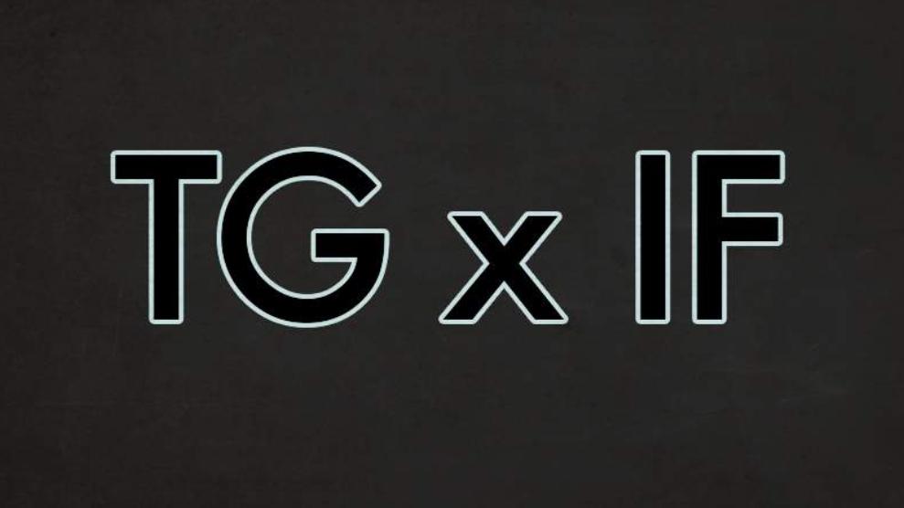 TG x IF