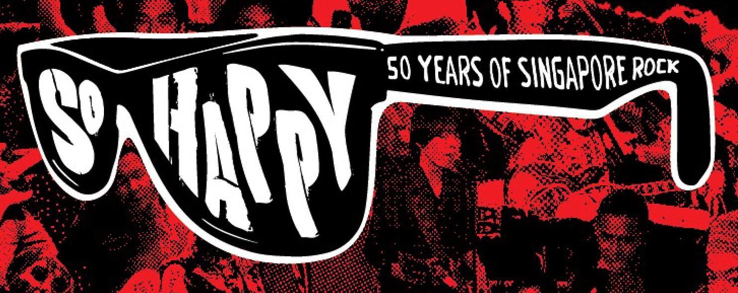 So Happy: 50 Years of Singapore Rock