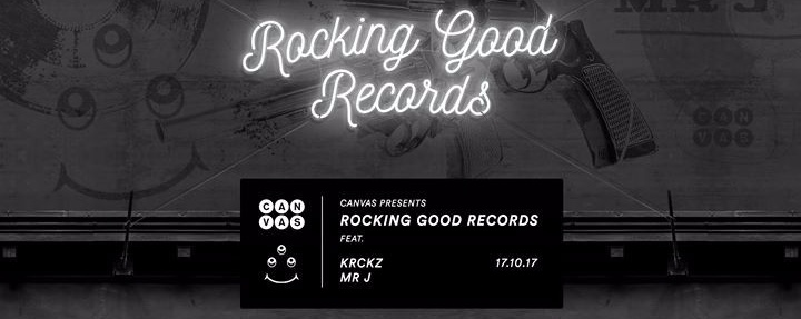 Canvas presents Rocking Good Records ft KRCKZ & Mr J