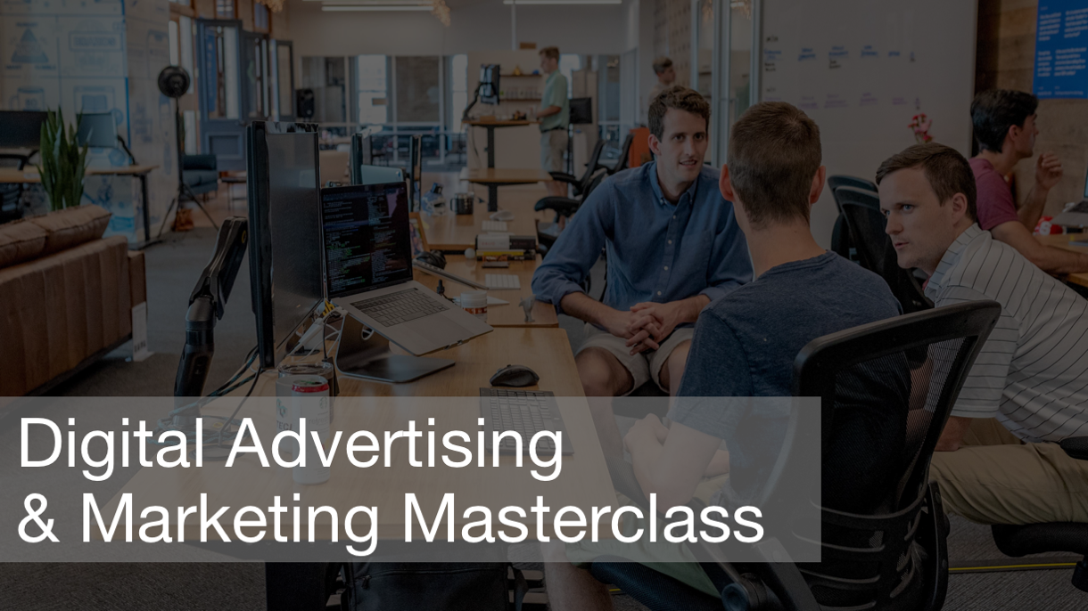 Digital Advertising and Marketing Masterclass