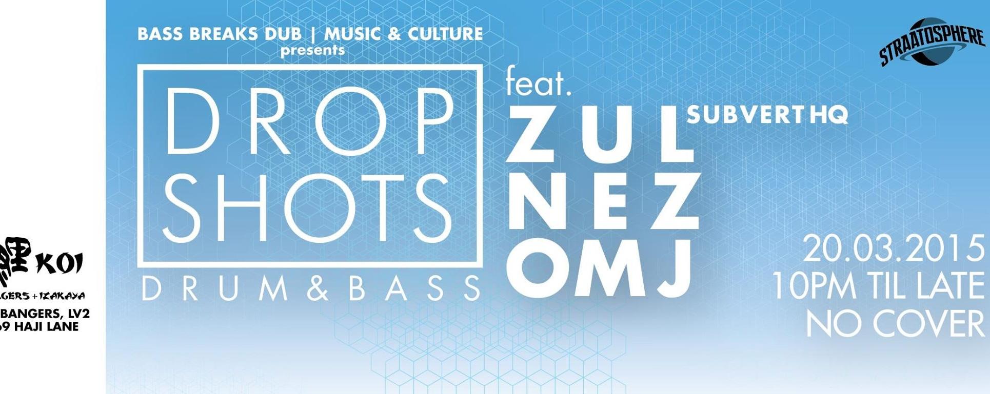 DROP SHOTS: Drum & BASS featuring ZUL / Subvert HQ