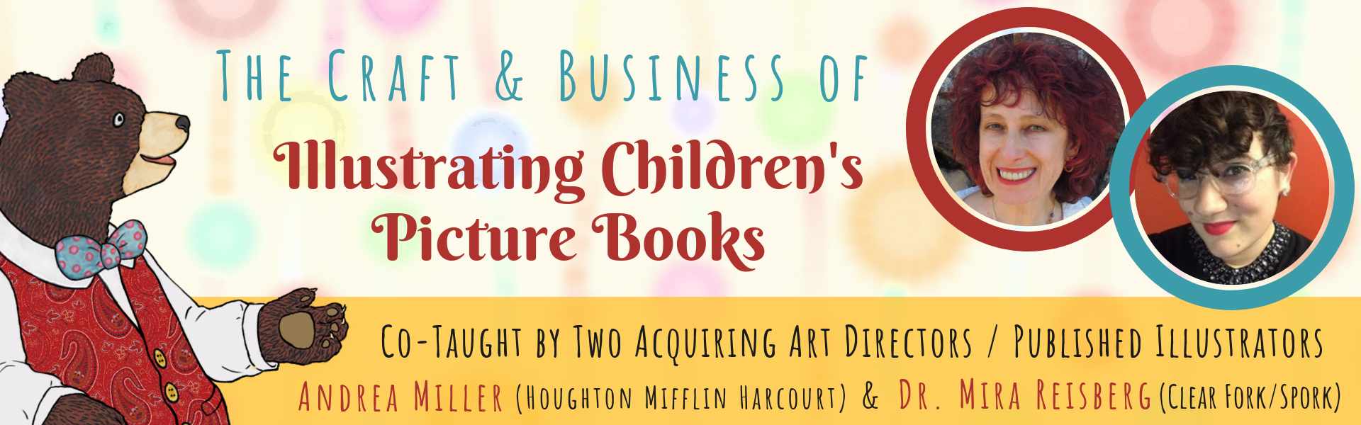 The Craft & Business of Writing Children's Picture Books with Andrea Miller and Mira Reisberg at the Children's Book Academy