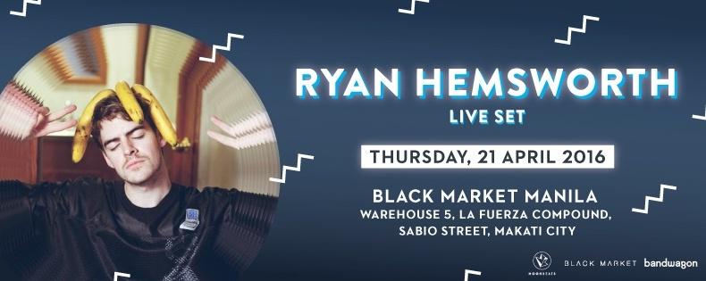 RYAN HEMSWORTH - Live in Manila