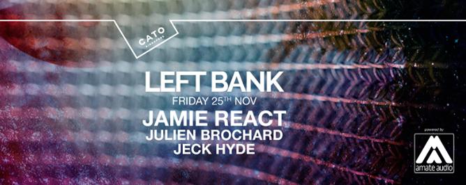 Leftbank ft. Jamie React, Julien Brochard & Jeck Hyde