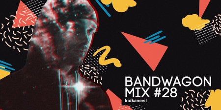 Bandwagon Mix #28: kidkanevil