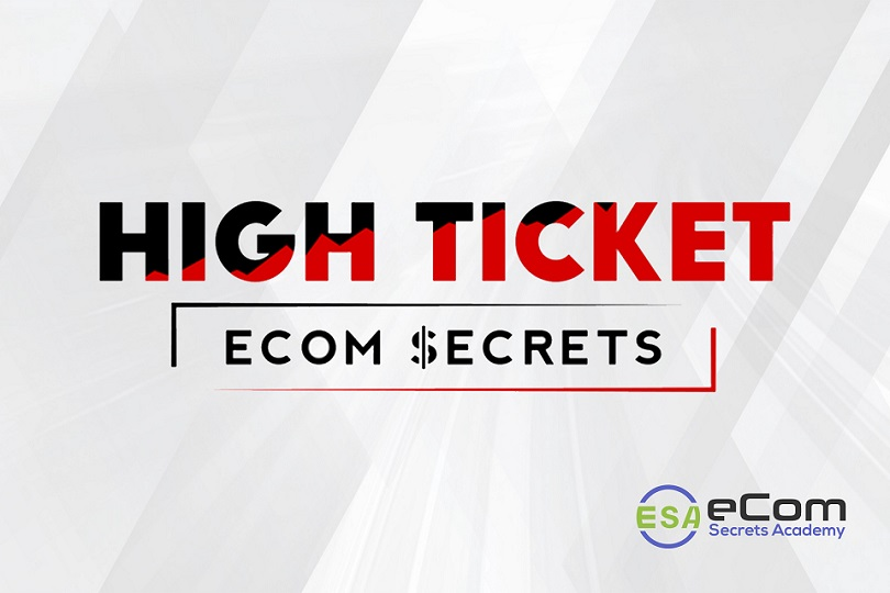 High Ticket eCom Secrets | eCom Secrets Academy