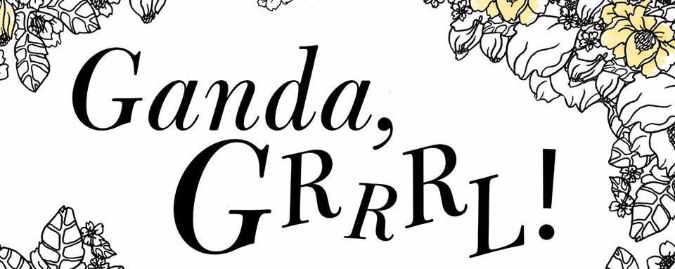 Ganda, Grrrl! A Collaborative Hanash