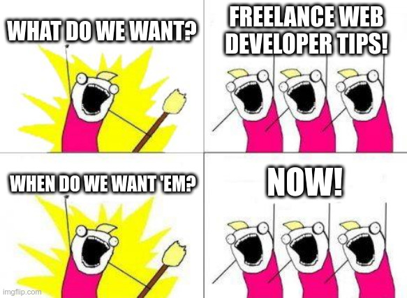people chanting they want freelance web developer tips