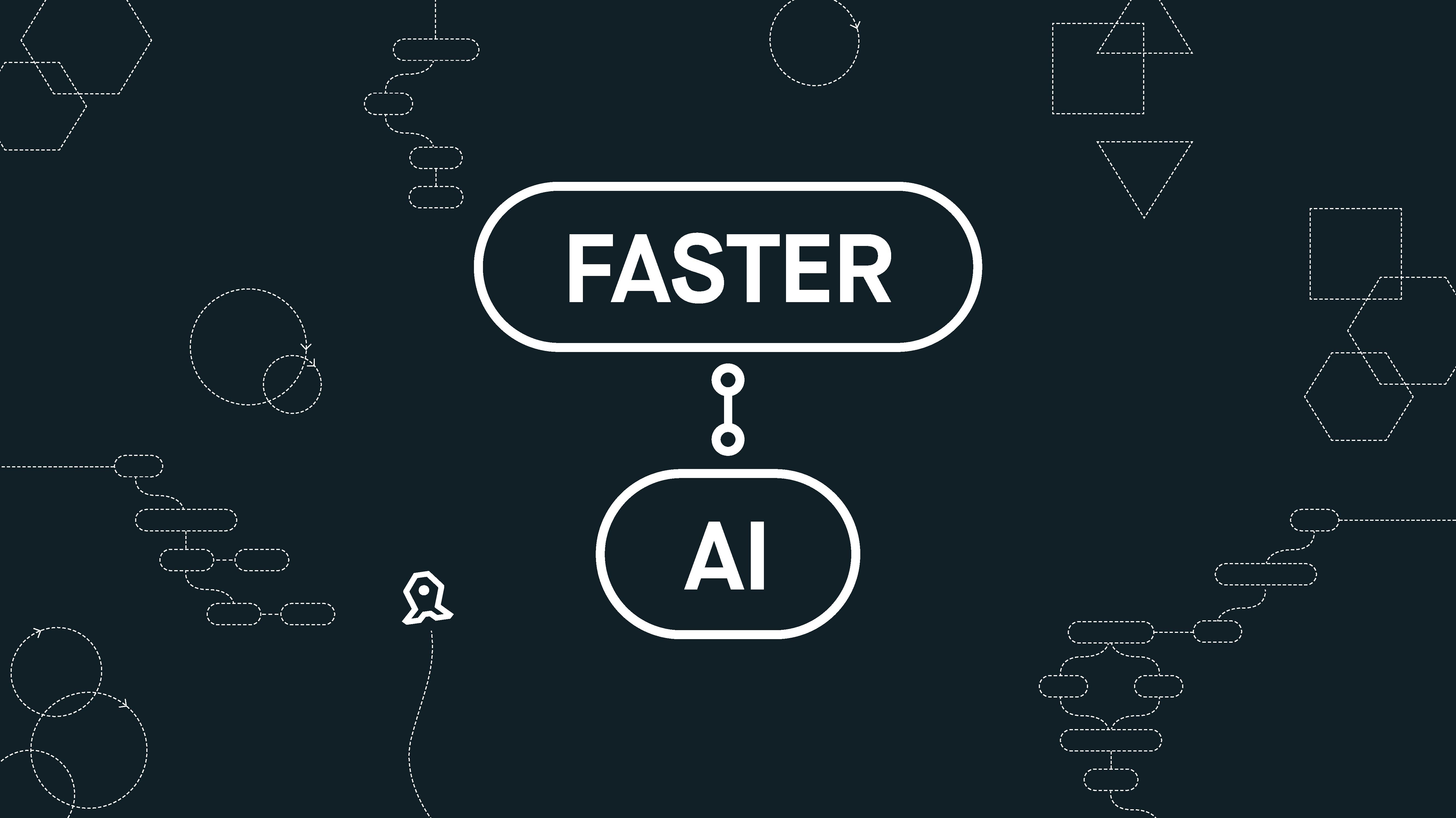 Faster AI